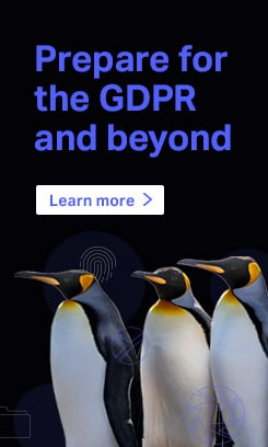 Prepare for the GDPR and beyond. Learn more