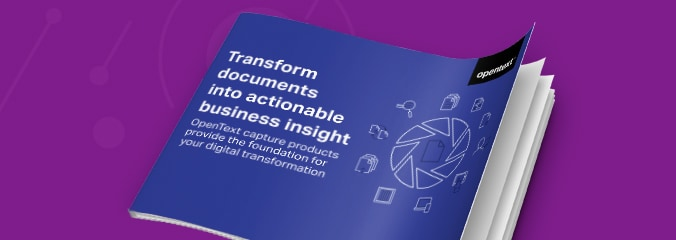 Cover image of the OpenText intelligent capture eBook, Transform documents into actionable business insight
