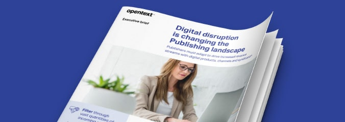 OpenText EP4 is changing the publishing landscape
