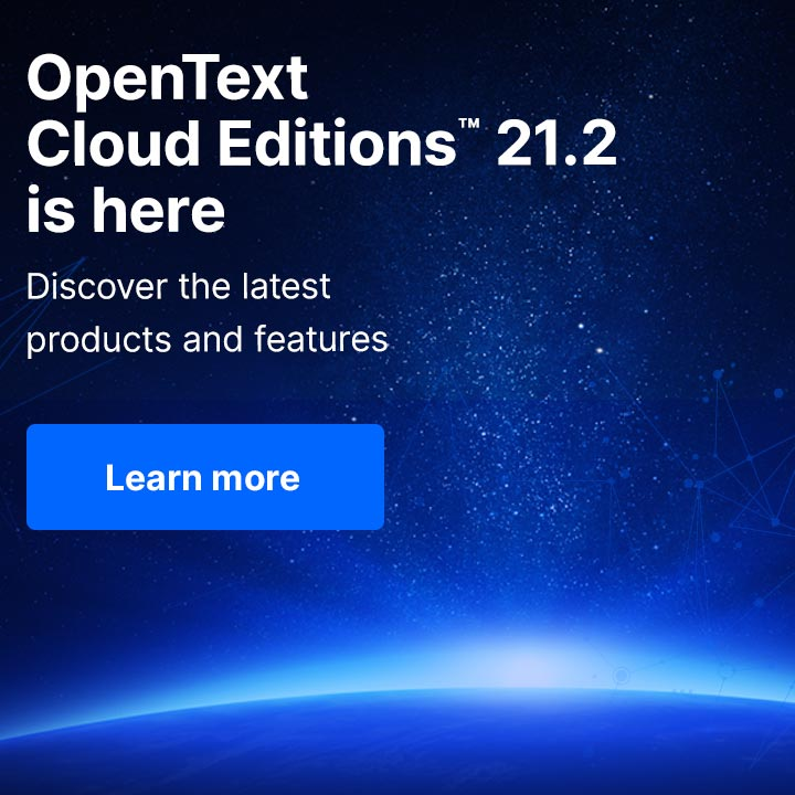 OpenText Cloud Editions 21.2 is here