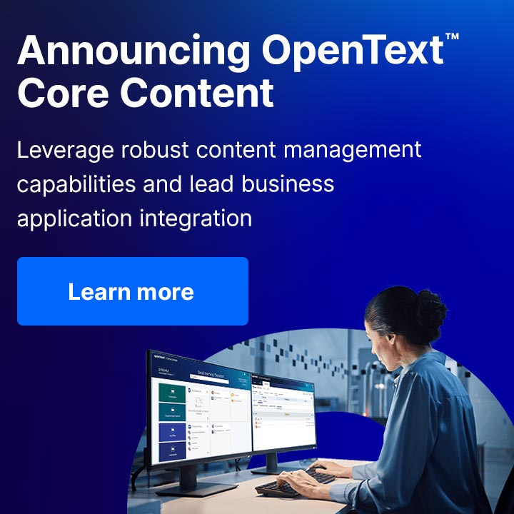Announcing OpenText™ Core Content