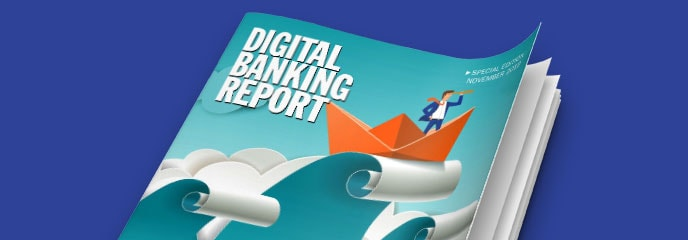 Digital Banking Report - Gaining a Competitive Edge During Digital Disruption