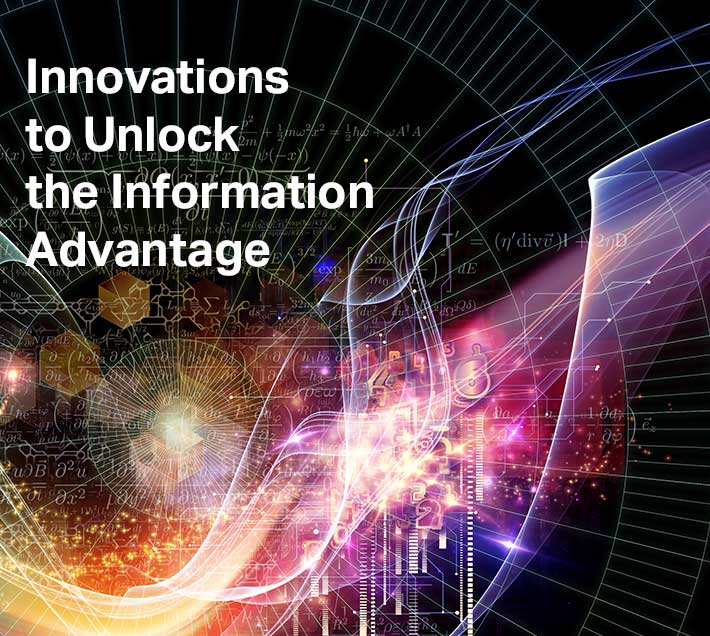 Innovations to Unlock the Information Advantage