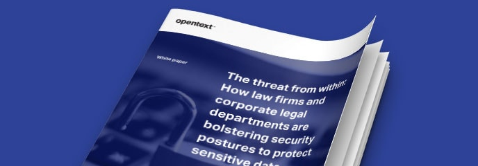 eDOCS Defense white paper: The threat from within:How law firms and corporate legaldepartments arebolstering security postures to protect sensitive data