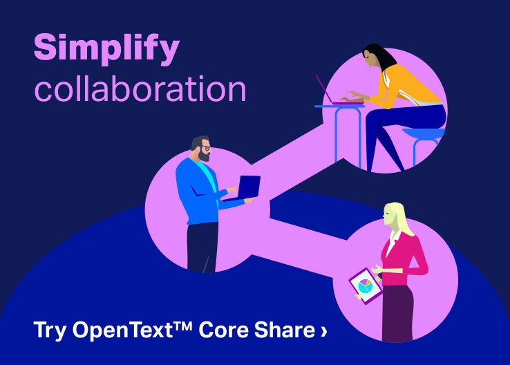 Try OpenText<sup>™</sup> Core Share