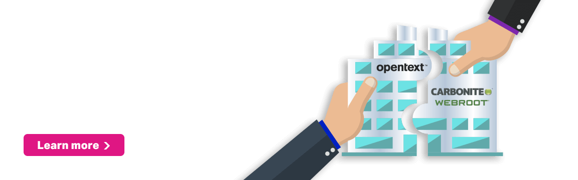 Carbonite and Webroot now an OpenText company. The next generation of Cyber Resiliency. Learn more.