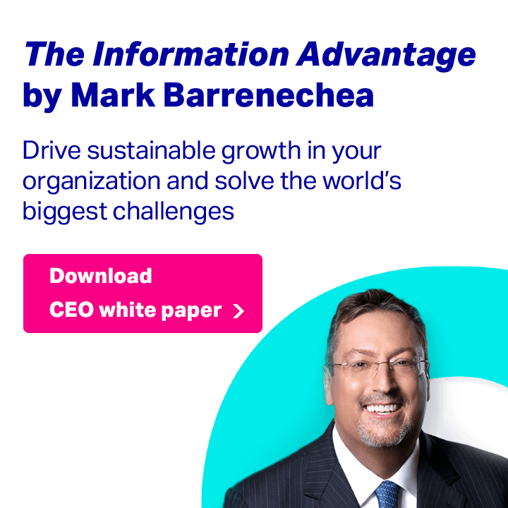 The Information Advantage by Mark Barrenechea - Drive sustainable growth in your organization                  and the capability to solve the world's biggest challenges.